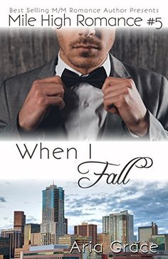 When I Fall: M/M Romance (Mile High Romance Book 5) by Ar...