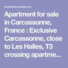 Apartment for sale in Carcassonne, France : Exclusive Carcassonne, close to Les Halles, T3 crossing apartment, fully ...