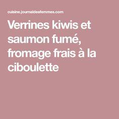 Verrines kiwis et saumon fumé, fromage frais à la ciboulette