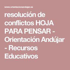 resolución de conflictos HOJA PARA PENSAR - Orientación Andújar - Recursos Educativos