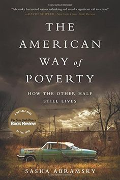 The American Way of Poverty: How the Other Half Still Lives - Sasha Abramsky