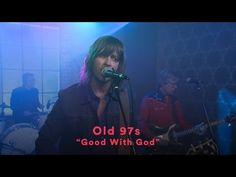 """Old 97's - """"Good With God"""" (Official Music Video) - YouTube"""