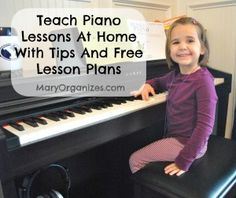 Teach Piano Lessons At Home with Tips and Free Lesson Plans