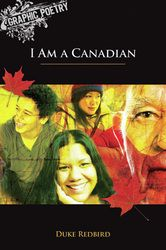 "by Duke Redbird, ed. by Glen Downey -- There are great poems written by Canadians, and great poems about Canada. However, none show off the pride we have in the breadth, diversity, and beauty of Canada and its people more than Duke Redbird's ""I Am a Canadian."""