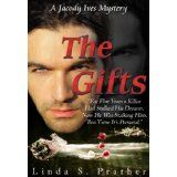 The Gifts, A Jacody Ives Mystery (Jacody Ives Mysteries) (Kindle Edition)By Linda S. Prather
