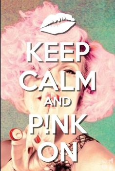 Yeah!! #keepcalm #pink #p!nk