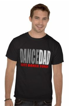 Our prop dad shirts! Elite Dance Force