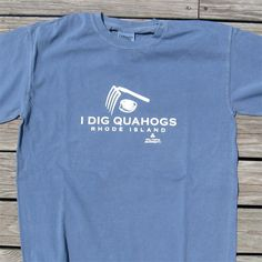 I Dig Quahogs, 100%cotton t-shirt by Willywaw