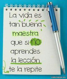 La vida es tan buena...que si no aprendes la leccion se repite. http://blog.eduardobec.com/ #frases #superaciónpersonal #eduardobec