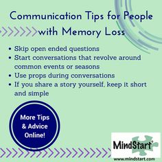 When having a conversation with the person with dementia try these tips to make it go smoother for both you and the person with dementia.