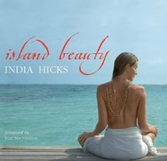 Island Beauty by India Hicks, http://www.amazon.com/dp/B001H55N5Y/ref=cm_sw_r_pi_dp_WwENqb1QSC7DF