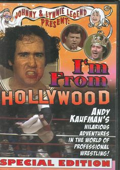 I'm From Hollywood: Andy Kaufman's Hilarious Adventures in The World of Professional Wresting!