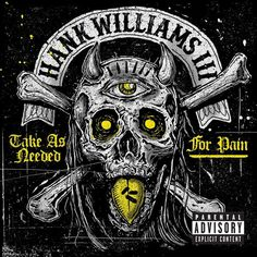 Hank Williams III - Take As Needed For Pain on Limited Edition Colored LP   Download