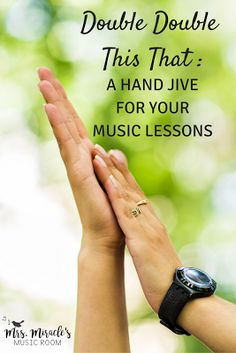 Double double this that: A fun hand jive for your elementary music lessons!