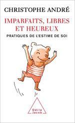 Imparfaits, libres et heureux / Christophe André  - Pratiques de l'estime de soi  http://www.odilejacob.fr/catalogue/psychologie/developpement-personnel/imparfaits-libres-et-heureux_9782738116994.php