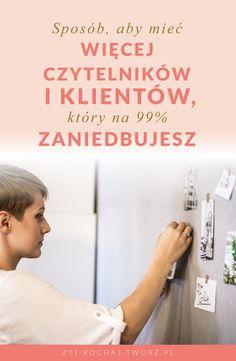 Jak mieć więcej klientów i czytelników? | --- how to have more customers and readers Żyj Kochaj Twórz