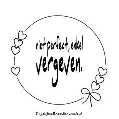 Niet perfect, enkel vergeven.  #Dankbaarheid, #Jezus  https://www.dagelijksebroodkruimels.nl/niet-perfect-enkel-vergeven/