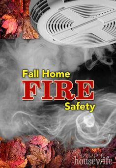 3 Important Fall Home Fire Safety Tips | The Happy Housewife