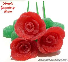 ~ Simple Gumdrop Roses ~ How-to: turn gumdrops into a bouquet of roses!