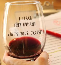 bored teachers must have wine glass