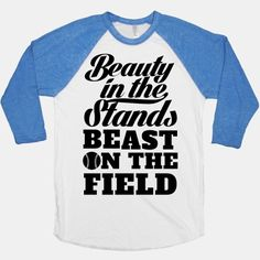 Beauty in the Stands Beast On The Field (Softball) | HUMAN | T-Shirts, Tanks, Sweatshirts and Hoodies