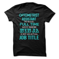 Optometrist Assistant Only Because Full Time Multitaski T Shirt, Hoodie, Sweatshirt