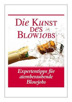 """entdecken Sie die Wahrheit und die Fakten über Die Kunst Des Blowjobs™ PDF, E-Buch von Michael Webb. Viel Spaß beim Lesen :) ➽➽➽ klicken Sie auf """"Teilen"""" » """"Download"""" zum Offline Lesen."""