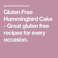 Gluten Free Hummingbird Cake - Great gluten free recipes for every occasion.
