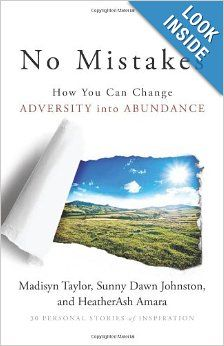 No Mistakes!: How You Can Change Adversity into Abundance - quick read by women, for women about moving past the past and into a better future