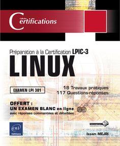 Linux : préparation à la certification LPIC-3 - Issam Mejri - Sce : éditions ENI http://www.editions-eni.fr/livres/linux-preparation-a-la-certification-lpic-3-examen-lpi-301/.15bb7db3f2df7865a202c653e0175579.html