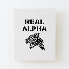 'Real Alpha - pack leader' Canvas Mounted Print by RIVEofficial Alpha Pack, Pin Pin, My Portfolio, Wood Print, Great Artists, Cool T Shirts, Funny Tshirts, Cool Pictures, Print Design