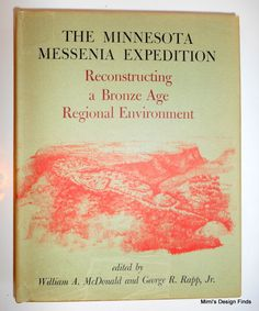 The Minnesota Messenia Expedition Reconstructing a Bronze Age 1972 HC DJ VGUC