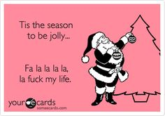 This is no way applies to me, as my life is pretty much wonderful and I am filled with Christmas spirit, but this made me laugh really, really hard.