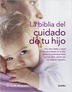 El instinto, aunque muy importante, no basta para hacer crecer sano y feliz a un bebé. Por eso te ofrecemos toda la información que necesitas en un solo volumen de fácil consulta. Todos los aspectos fundamentales, como la nutrición adecuada para cada edad... #niños #salud #bebes. En: http://absys.asturias.es/cgi-abnet_Bast/abnetop?SUBC=03240101&ACC=DOSEARCH&xsqf02=waterston+biblia+hijo