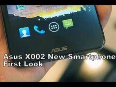 Asus X002 New Smartphone 64 bit CPU First Look