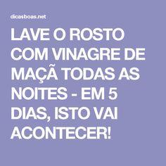 LAVE O ROSTO COM VINAGRE DE MAÇÃ TODAS AS NOITES - EM 5 DIAS, ISTO VAI ACONTECER!
