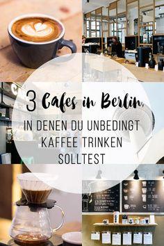 Wochenende: Kaffee-Zeit! 3 Cafés in Berlin Kreuzberg, in denen du unbedingt Kaffee trinken solltest.