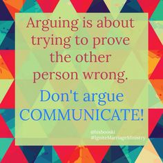 Don't argue, COMMUNICATE! #married #marriage #argue #communication #communicate #love #wedding #marriedlife #marriedministry #marriageministry #ministry #faith #God #meme#christianmeme #church #quote #quoteoftheday #pray #prayer