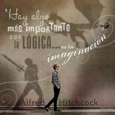 #logica #imaginacion . Alfred Hitchcock
