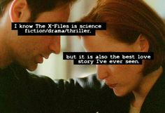 Before Jim and Pam, there was Mulder and Scully. *sigh* This is how I learned what love is at such an early age. OTP!