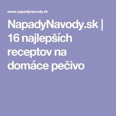 NapadyNavody.sk   16 najlepších receptov na domáce pečivo