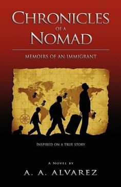 Chronicles of a Nomad: Memoirs of an Immigrant by A. A. Alvarez