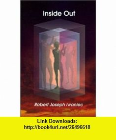 Inside Out (9780759635890) Robert Joseph Iwaniec, John F. Demartini , ISBN-10: 0759635897  , ISBN-13: 978-0759635890 ,  , tutorials , pdf , ebook , torrent , downloads , rapidshare , filesonic , hotfile , megaupload , fileserve