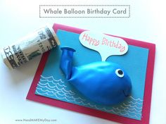 Whale Balloon Birthday Card with cash gift in balloon.