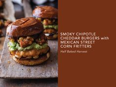 Smoky Chipotle Cheddar Burgers with Mexican Street Corn Fritters