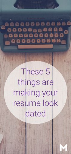 These 5 things are making your CV look dated.
