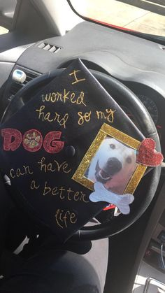 I love my graduation cap decoration! Dogs are life!