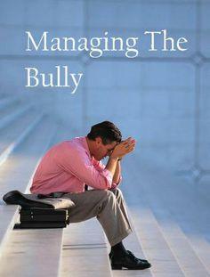 Managing Workplace Bullies