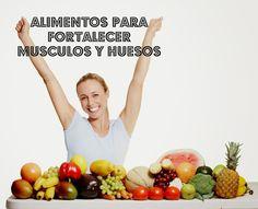 Alimentos para fortalecer músculos y huesos