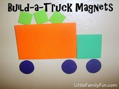 Build a Truck Magnets  After making these for my grandson, I want to make a traveling tote for them.  My daughter suggested using felt for the innter part of the tote as well as the shapes!  Thank God for daughters!